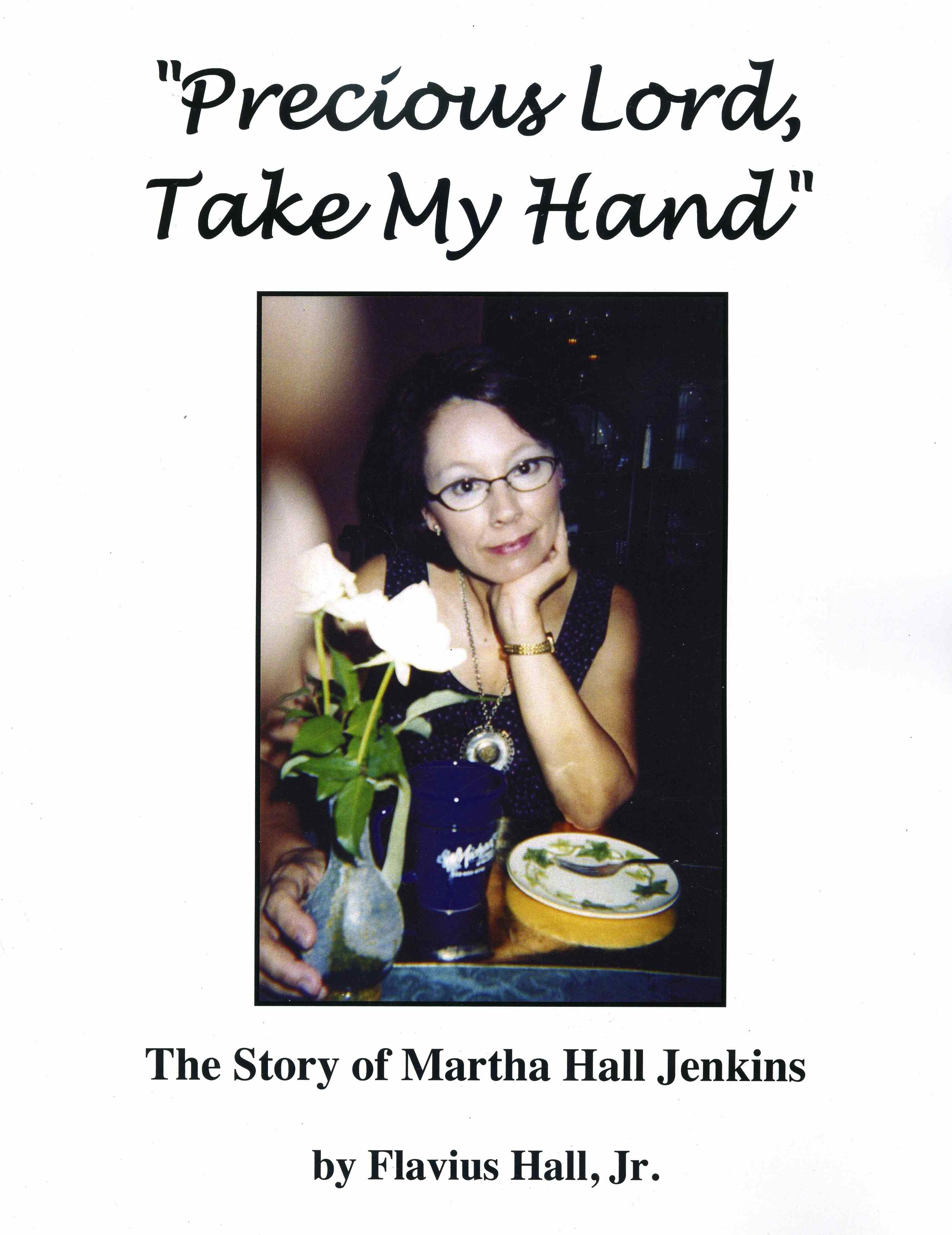 Precious Lord, Take My Hand: The Story of Martha Hall Jenkins